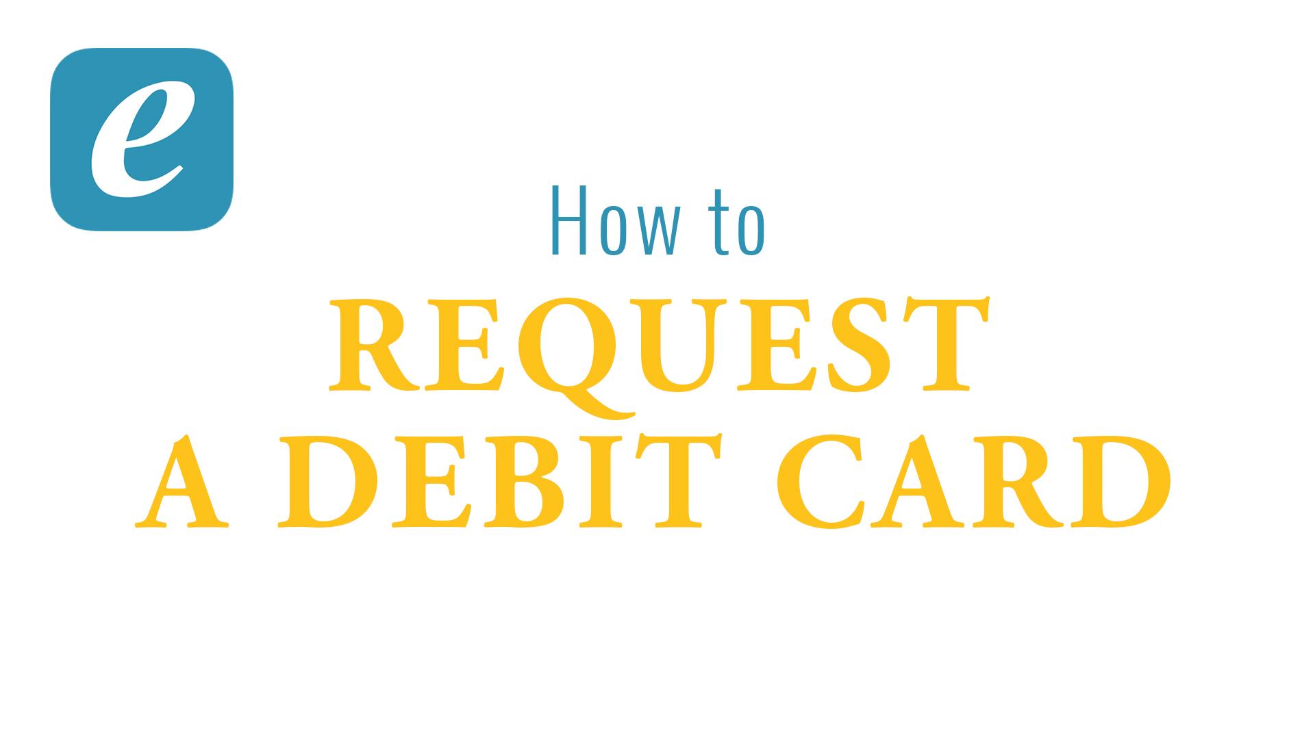 Request A Debit Card